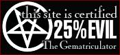 This site is certified 25% EVIL by the Gematriculator